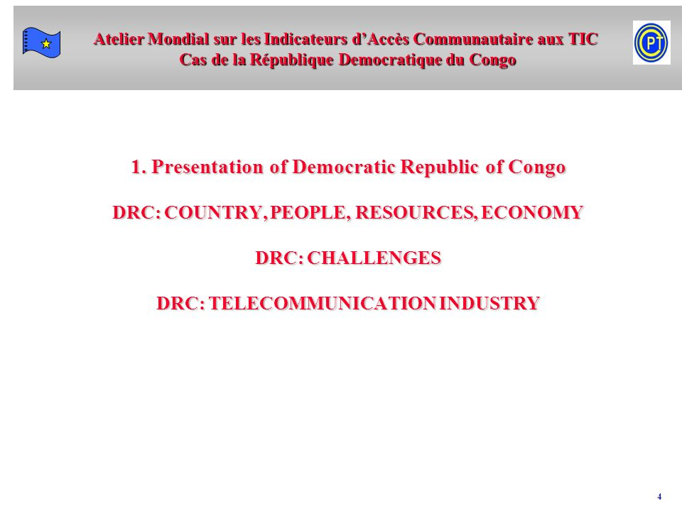 Atelier Mondial sur les Indicateurs dAccès Communautaire aux TIC Cas de la République Democratique du Congo 34 Improving connectivity and promoting ICT penetration beween different centres at lower cost By installing the National backbone Making Universal Fund Effective Exemption of Customs Tax on PCs Connecting the DRC to SAT 3 ( Negociation in process with Telkom South Africa) Involvment of International Investors, Organisation in the Telecommunication infrastructure ( ICT, Network development, Added value Network) TELECOM SURPLUS