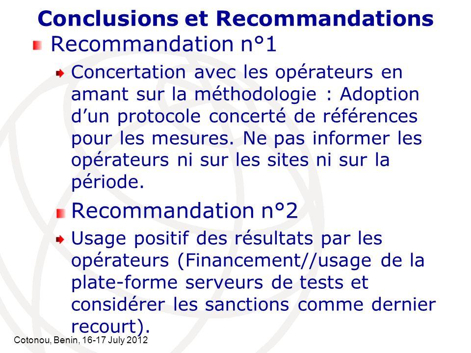 Cotonou, Benin, 16-17 July 2012 Conclusions et Recommandations Recommandation n°1 Concertation avec les opérateurs en amant sur la méthodologie : Adop
