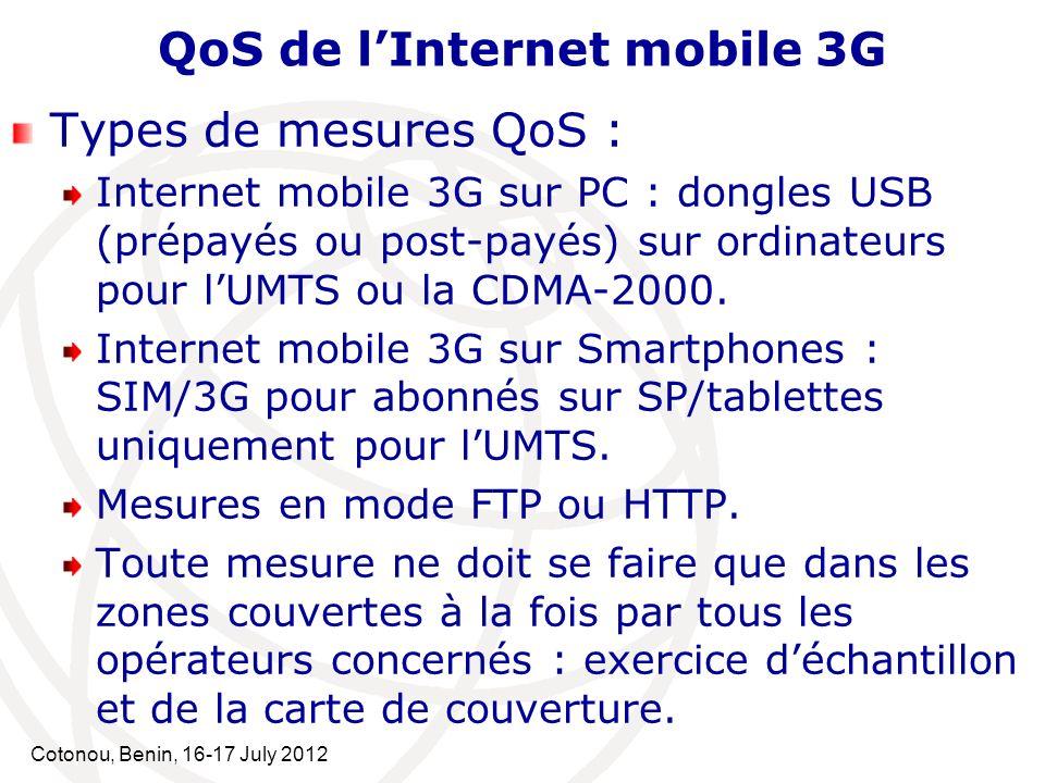 Cotonou, Benin, 16-17 July 2012 QoS de lInternet mobile 3G Plate-forme serveurs : Tous les fichiers tests sont installés dans chaque serveur de la plate-forme connecté par FO au réseau 3G de lopérateur.