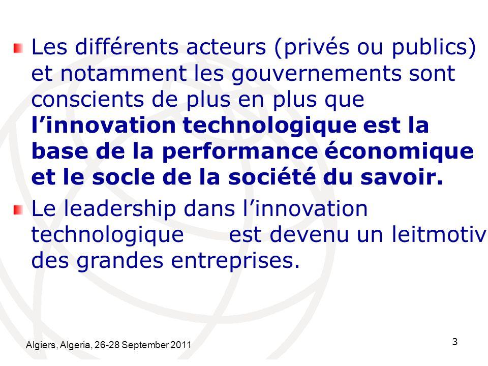 Algiers, Algeria, 26-28 September 2011 14 les grands pôles industriels (privés ou publics), en associant les laboratoires, les centres de recherches et les universités devraient également participer à cet effort et sintégrer dans la stratégie nationale.