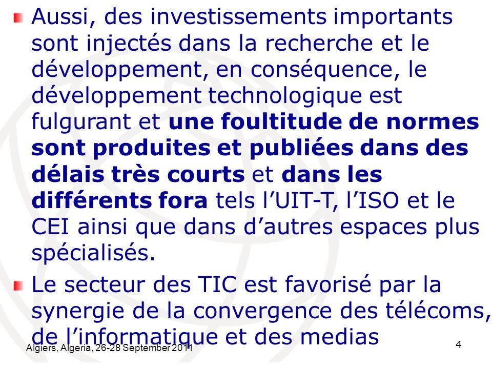 Algiers, Algeria, 26-28 September 2011 4 Aussi, des investissements importants sont injectés dans la recherche et le développement, en conséquence, le