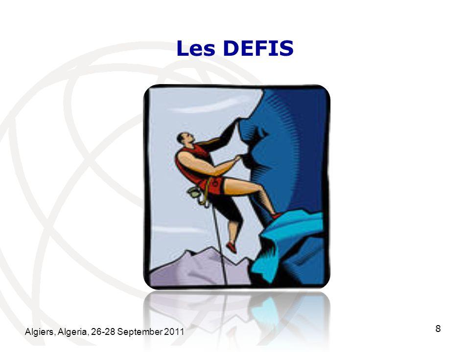 Algiers, Algeria, 26-28 September 2011 9 Les défis sont nombreux et complexes et ont plusieurs facettes dues à différentes pressions, à savoir: Des pressions externes: linnovation fulgurante dans le domaine de la technologie et production de masse ont fait que de nouveaux produits sont disponibles et à la portée de tous favorisant le développement de nouveaux services et notamment à valeur ajoutée.