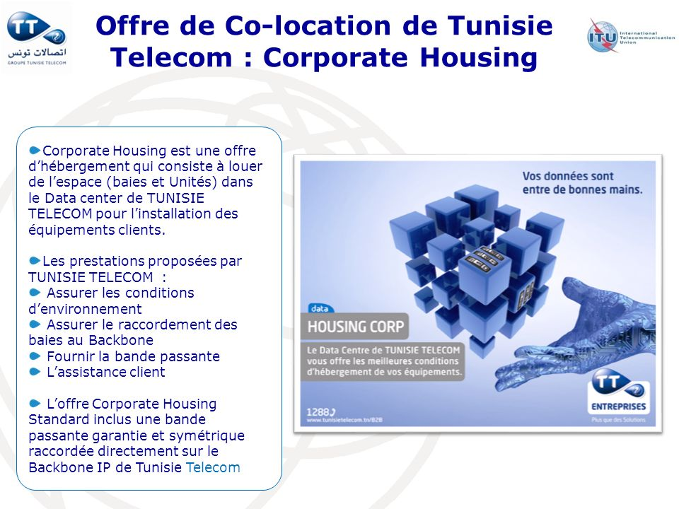 Offre de Co-location de Tunisie Telecom : Corporate Housing Corporate Housing est une offre dhébergement qui consiste à louer de lespace (baies et Uni