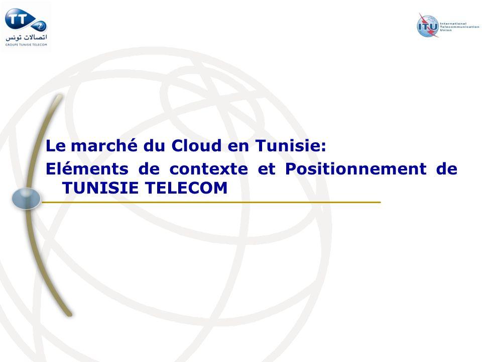 Le marché du Cloud en Tunisie: Eléments de contexte et Positionnement de TUNISIE TELECOM