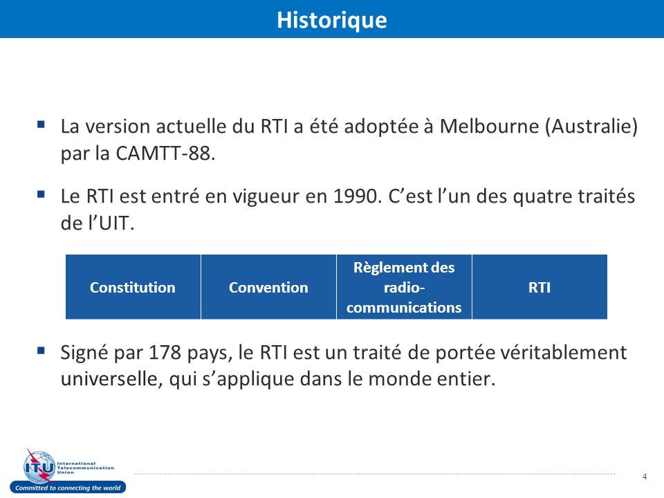 Historique La version actuelle du RTI a été adoptée à Melbourne (Australie) par la CAMTT-88.