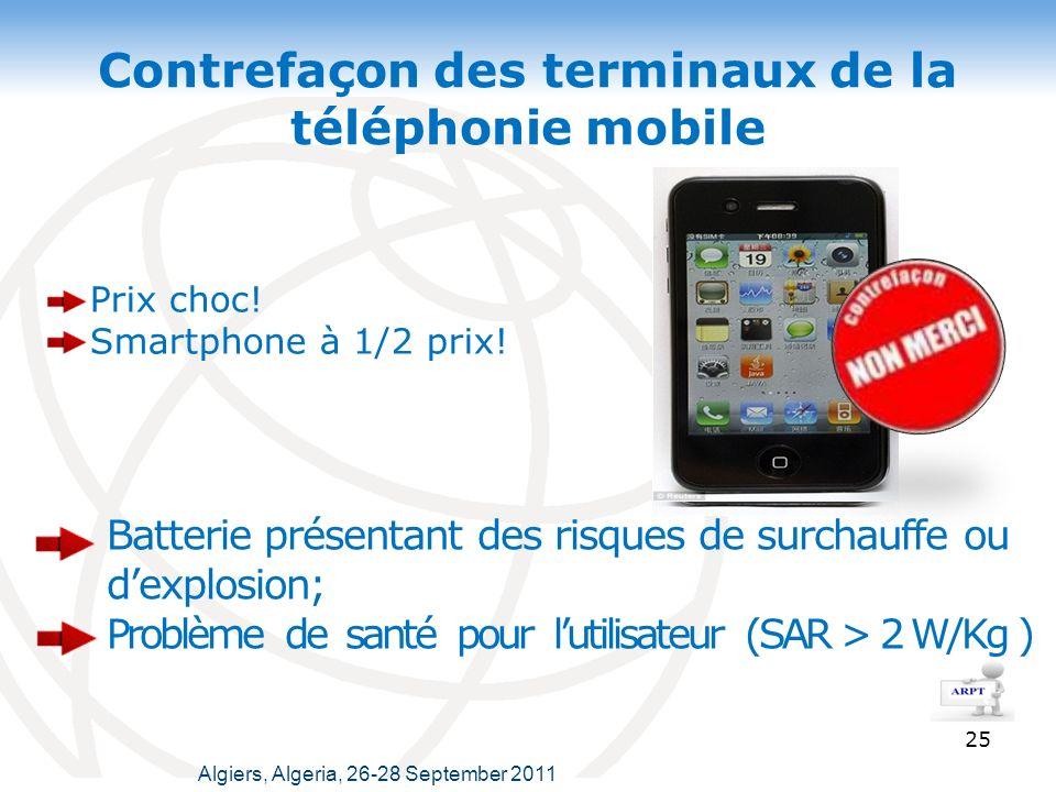 Contrefaçon des terminaux de la téléphonie mobile 25 Prix choc.