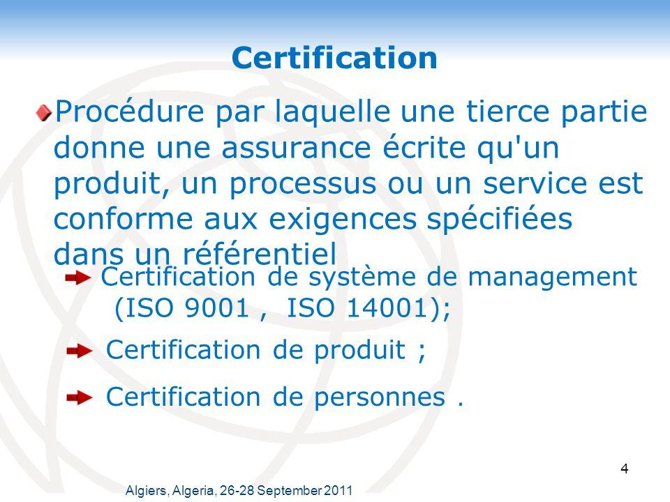 Certification 4 Procédure par laquelle une tierce partie donne une assurance écrite qu un produit, un processus ou un service est conforme aux exigences spécifiées dans un référentiel Certification de système de management (ISO 9001, ISO 14001); Certification de produit ; Certification de personnes.
