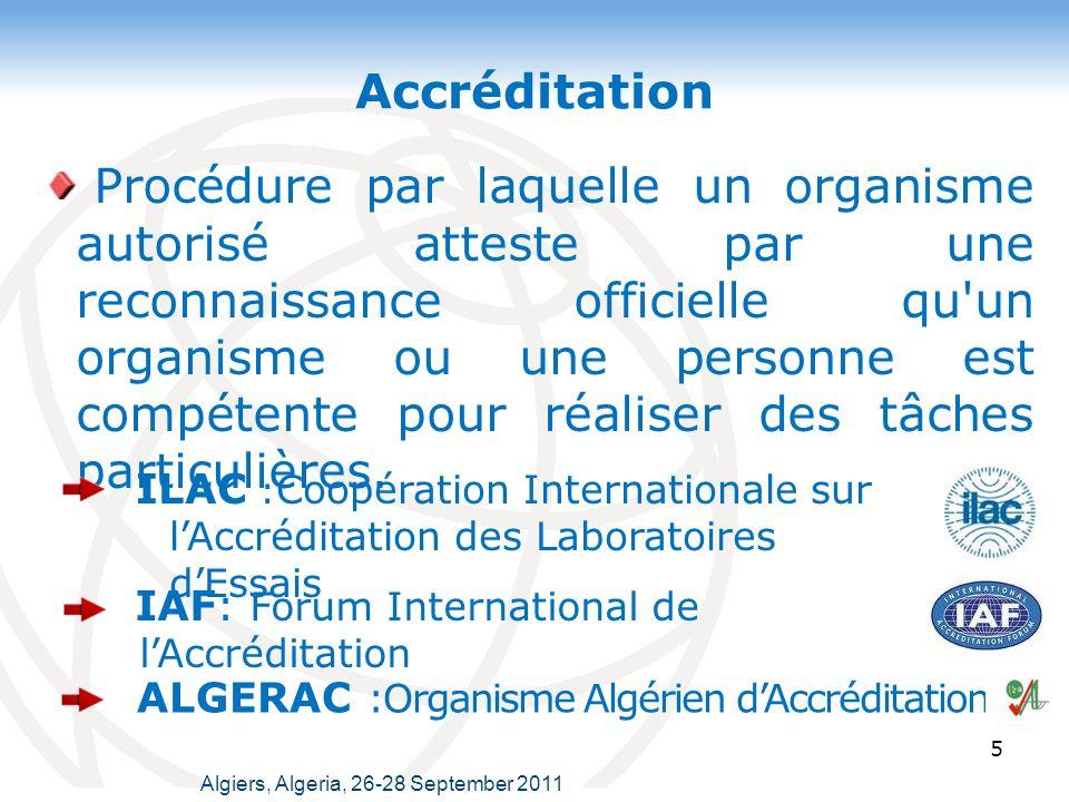 Accréditation 5 ILAC : Coopération Internationale sur lAccréditation des Laboratoires dEssais IAF: Forum International de lAccréditation Procédure par laquelle un organisme autorisé atteste par une reconnaissance officielle qu un organisme ou une personne est compétente pour réaliser des tâches particulières.