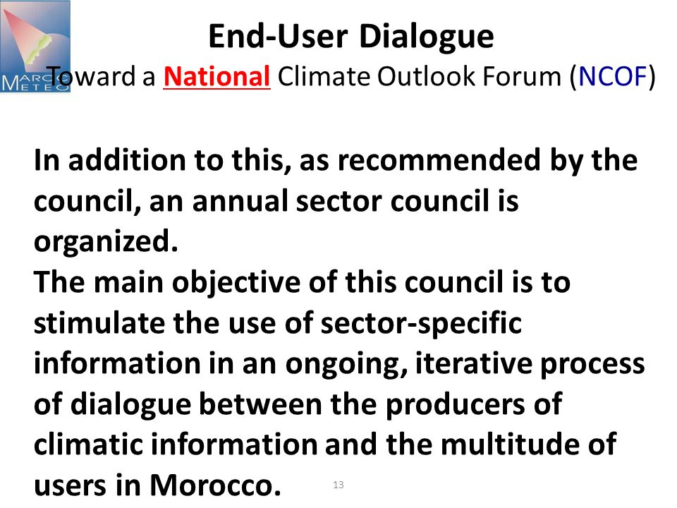 13 End-User Dialogue Toward a National Climate Outlook Forum (NCOF) In addition to this, as recommended by the council, an annual sector council is organized.