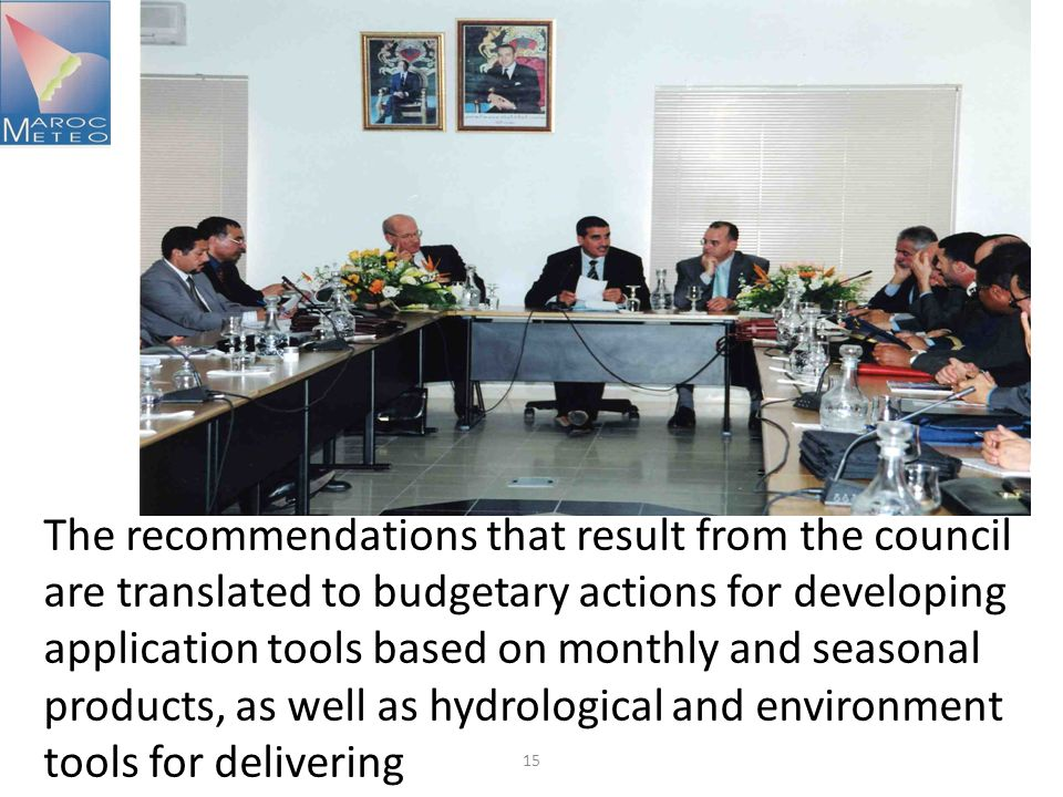 15 The recommendations that result from the council are translated to budgetary actions for developing application tools based on monthly and seasonal products, as well as hydrological and environment tools for delivering useful products and services.