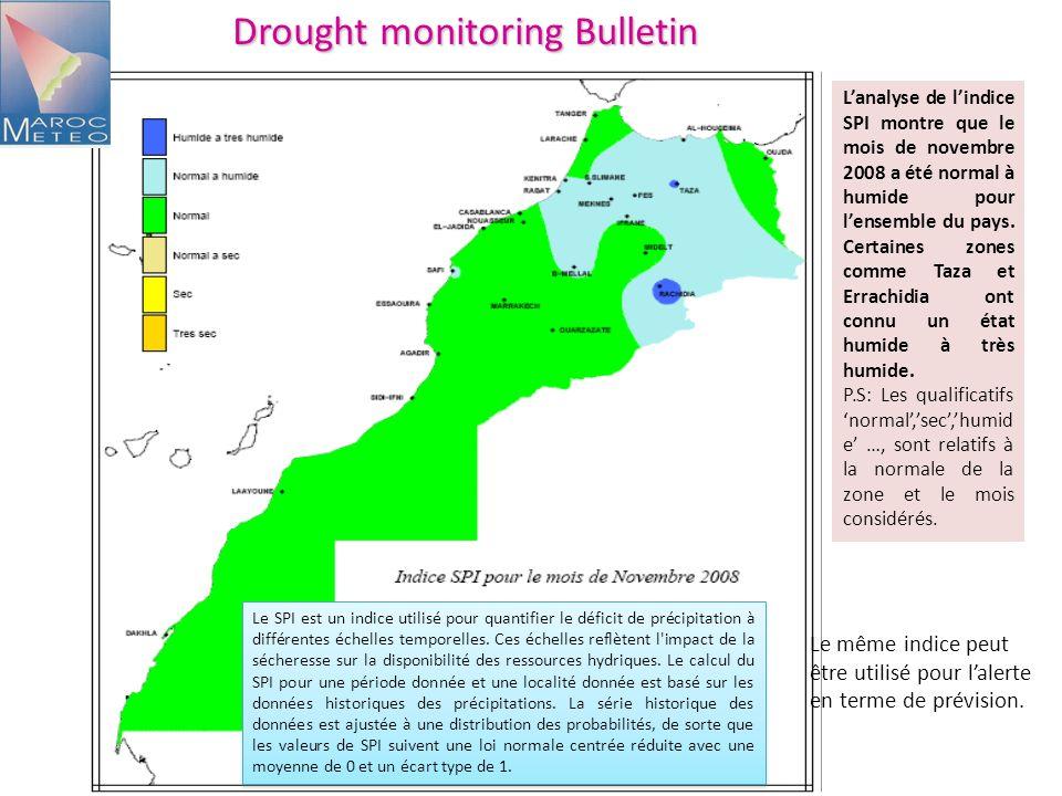 Drought monitoring Bulletin Le SPI est un indice utilisé pour quantifier le déficit de précipitation à différentes échelles temporelles. Ces échelles