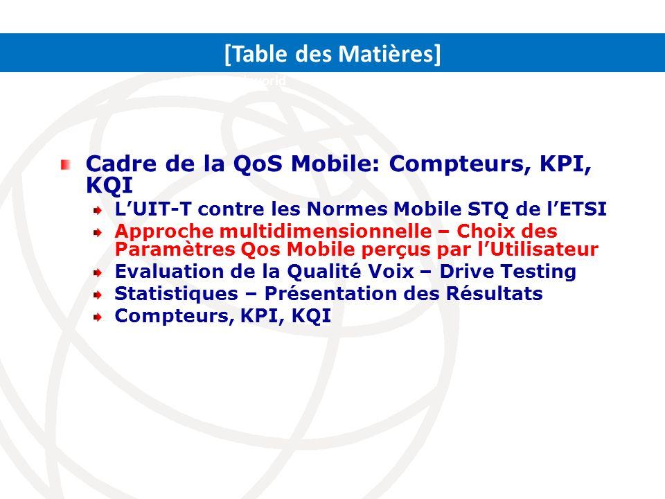 La QoS Mobile à Trace (9) Cette approche nous emmenerait à mettre fin à un taux > 20 paramètre QoS Le tout est relatif aux évènements de perception de lutilisateur Mais ceci est juste des paramètres de bout-en-bout Plusieurs KPIs ont défini des évènements relatifs aux chips du réseau, transmission etc.