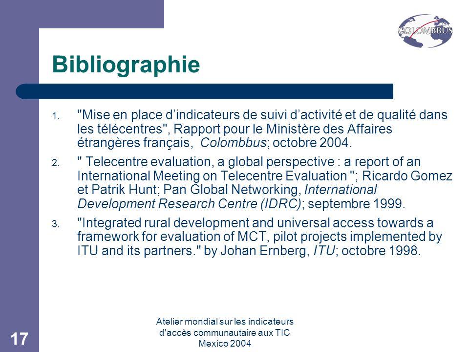 Atelier mondial sur les indicateurs d accès communautaire aux TIC Mexico 2004 17 Bibliographie 1.