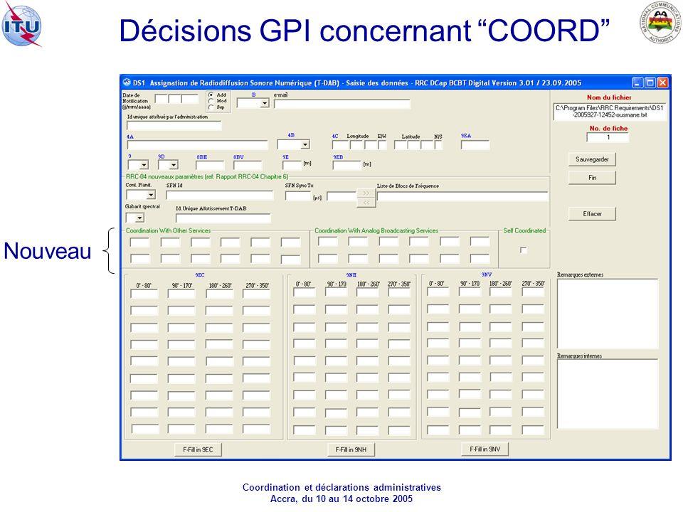 Coordination et déclarations administratives Accra, du 10 au 14 octobre 2005 Décisions GPI concernant COORD Nouveau