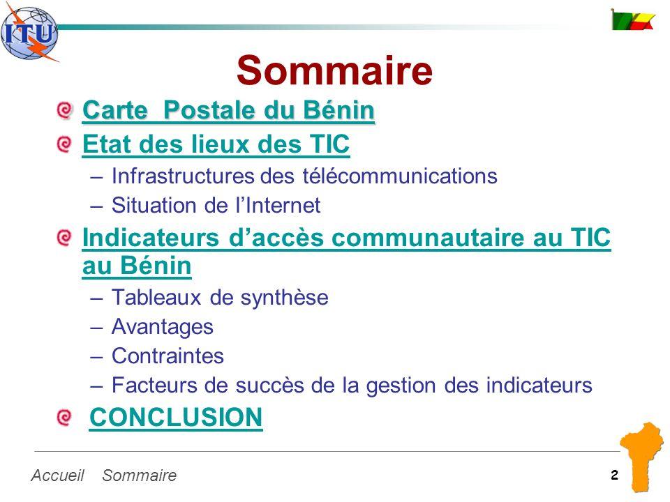 SommaireAccueil 2 Sommaire Carte Postale du Bénin Carte Postale du Bénin Etat des lieux des TIC –Infrastructures des télécommunications –Situation de