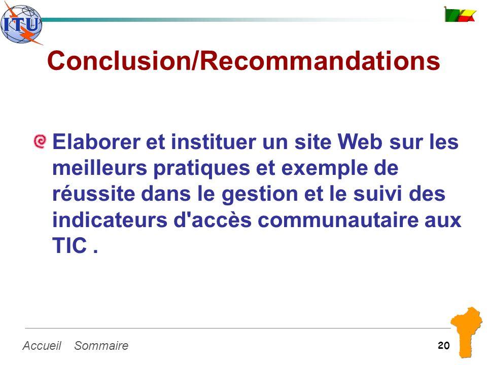 SommaireAccueil 20 Conclusion/Recommandations Elaborer et instituer un site Web sur les meilleurs pratiques et exemple de réussite dans le gestion et