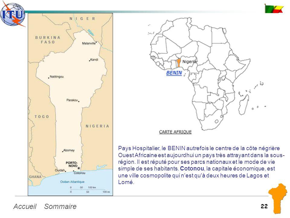 SommaireAccueil 22 Pays Hospitalier, le BENIN autrefois le centre de la côte négrière Ouest Africaine est aujourdhui un pays très attrayant dans la so