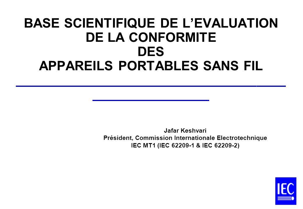 Sommaire ______________________________________ __________________ Fondements & Rappel Historique Ionisant et non radiation ionisante Normes dexposition EMF Pourquoi mettre au point les normes de conformité RF Mesure/Normes dévaluation RF dans la Commission Internationale Electro-Technique (IEC) LAvenir des normes de conformité des appareils sans fil IEC
