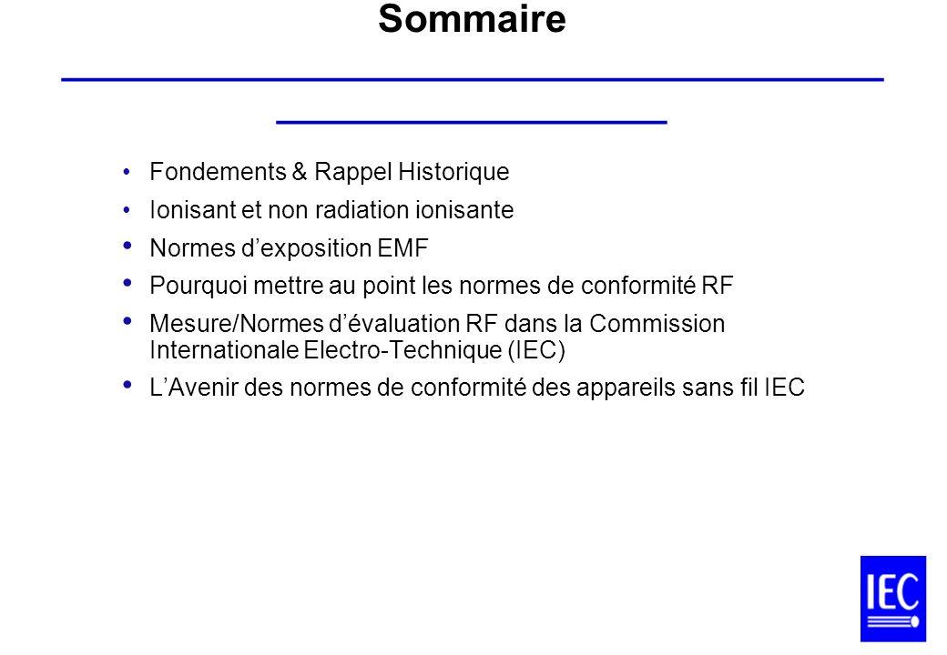 Sommaire ______________________________________ __________________ Fondements & Rappel Historique Ionisant et non radiation ionisante Normes dexpositi