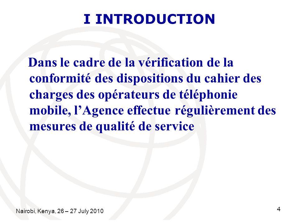 I INTRODUCTION Dans le cadre de la vérification de la conformité des dispositions du cahier des charges des opérateurs de téléphonie mobile, lAgence e