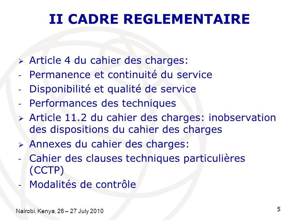 II CADRE REGLEMENTAIRE Article 4 du cahier des charges: - Permanence et continuité du service - Disponibilité et qualité de service - Performances des