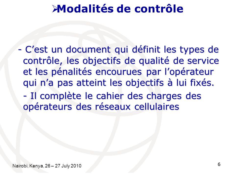 Modalités de contrôle - Cest un document qui définit les types de contrôle, les objectifs de qualité de service et les pénalités encourues par lopérateur qui na pas atteint les objectifs à lui fixés.