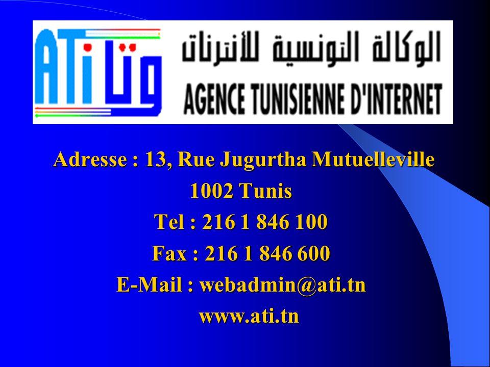 Adresse : 13, Rue Jugurtha Mutuelleville 1002 Tunis Tel : 216 1 846 100 Fax : 216 1 846 600 E-Mail : webadmin@ati.tn www.ati.tn www.ati.tn
