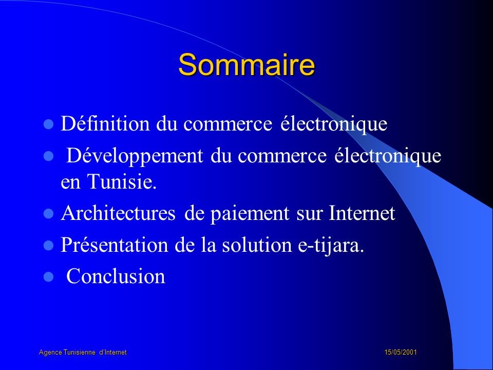 Sommaire Définition du commerce électronique Développement du commerce électronique en Tunisie. Architectures de paiement sur Internet Présentation de