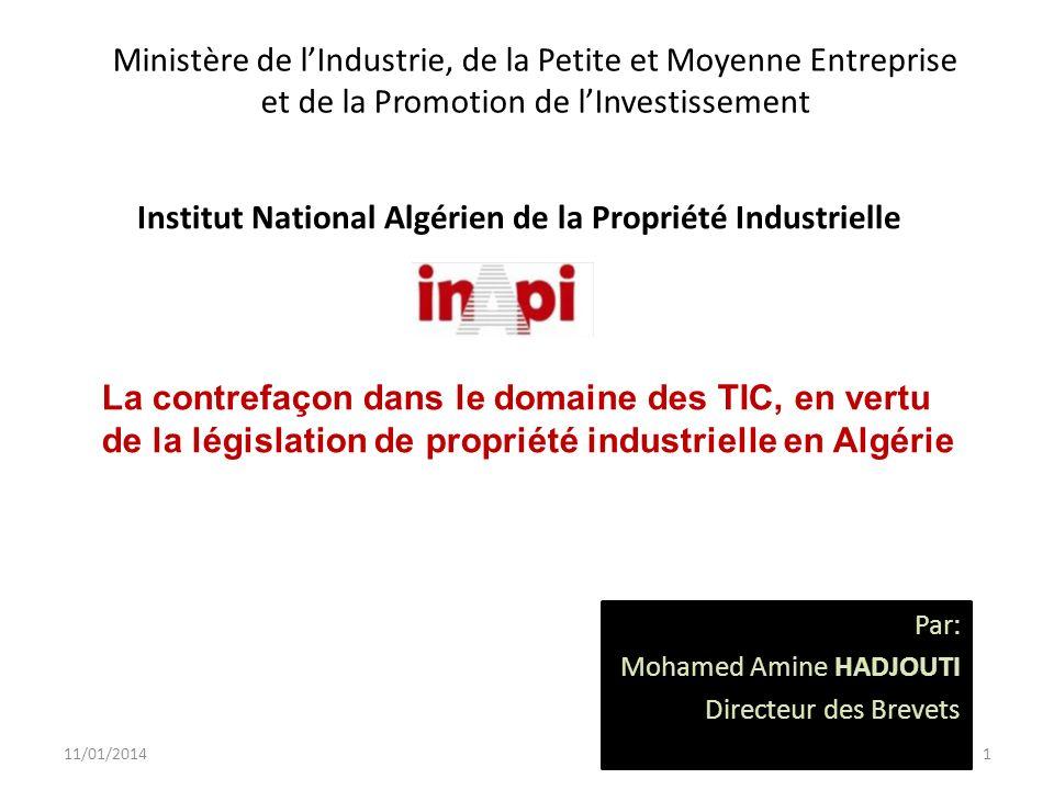 Ministère de lIndustrie, de la Petite et Moyenne Entreprise et de la Promotion de lInvestissement Par: Mohamed Amine HADJOUTI Directeur des Brevets La