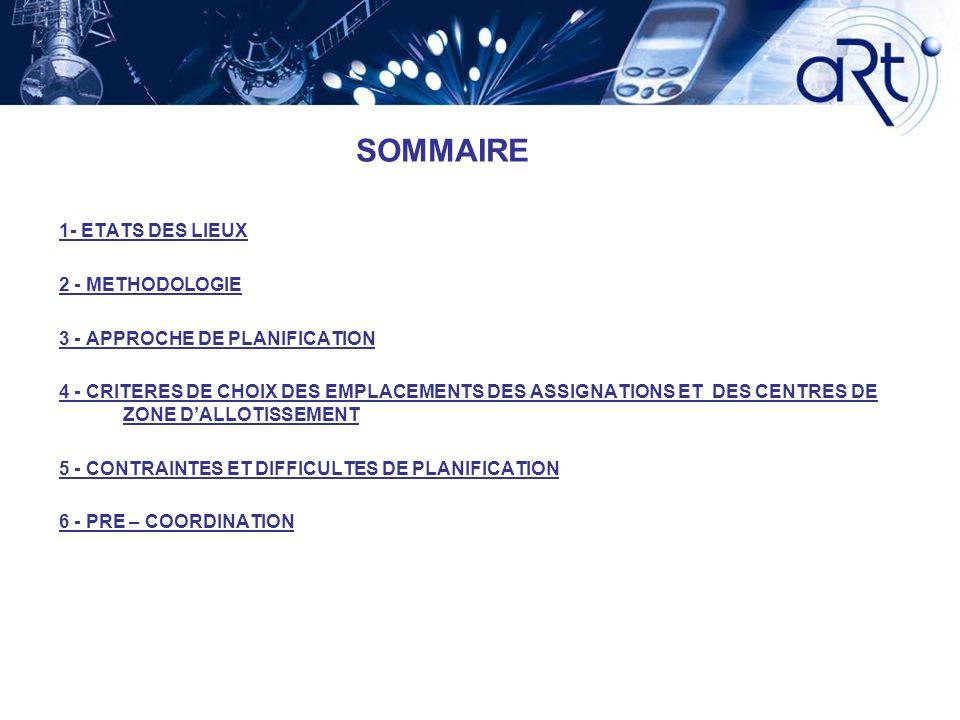 SOMMAIRE 1- ETATS DES LIEUX 2 - METHODOLOGIE 3 - APPROCHE DE PLANIFICATION 4 - CRITERES DE CHOIX DES EMPLACEMENTS DES ASSIGNATIONS ET DES CENTRES DE Z