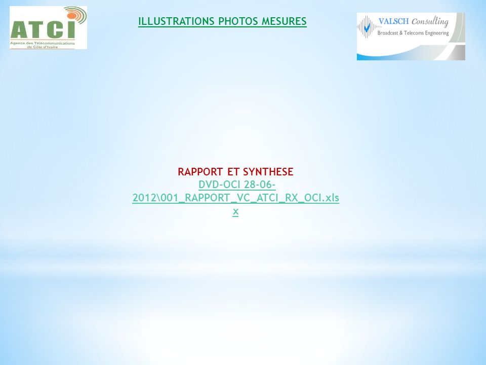 ILLUSTRATIONS PHOTOS MESURES RAPPORT ET SYNTHESE DVD-OCI 28-06- 2012\001_RAPPORT_VC_ATCI_RX_OCI.xls xDVD-OCI 28-06- 2012\001_RAPPORT_VC_ATCI_RX_OCI.xl