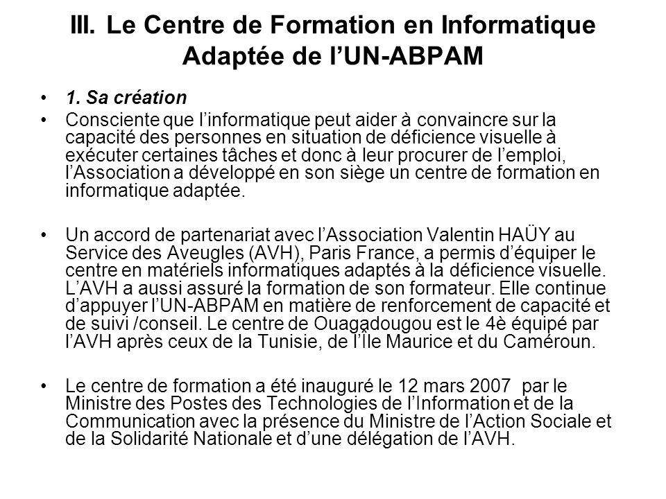 III. Le Centre de Formation en Informatique Adaptée de lUN-ABPAM 1. Sa création Consciente que linformatique peut aider à convaincre sur la capacité d