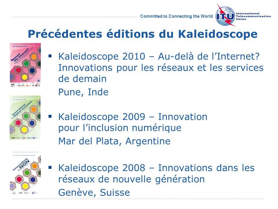 Committed to Connecting the World Kaleidoscope 2010 – Au-delà de lInternet? Innovations pour les réseaux et les services de demain Pune, Inde Kaleidos