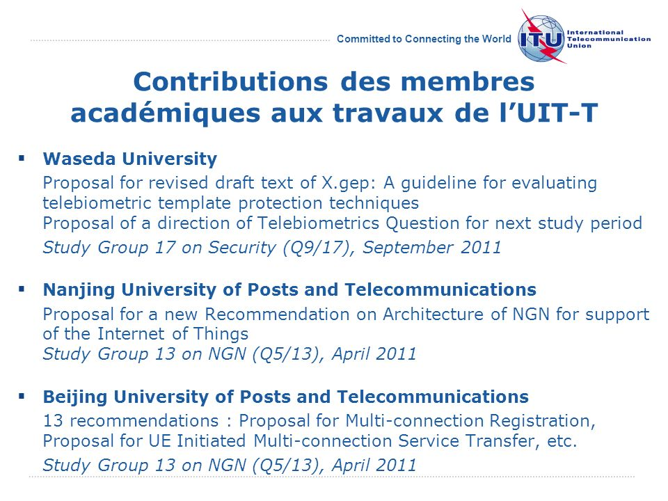 Committed to Connecting the World Contributions des membres académiques aux travaux de lUIT-T Waseda University Proposal for revised draft text of X.g