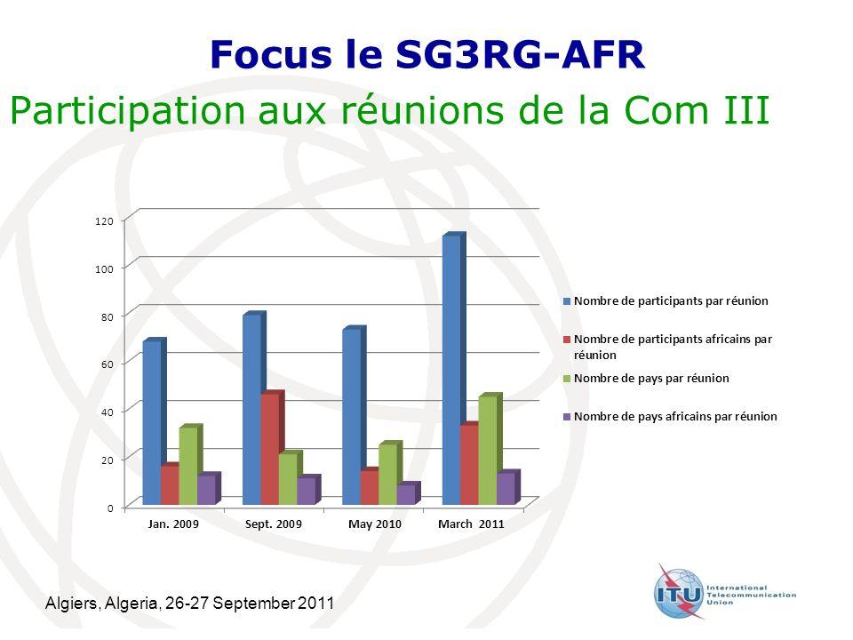 Algiers, Algeria, 26-27 September 2011 17 Focus le SG3RG-AFR Participation aux réunions de la Com III