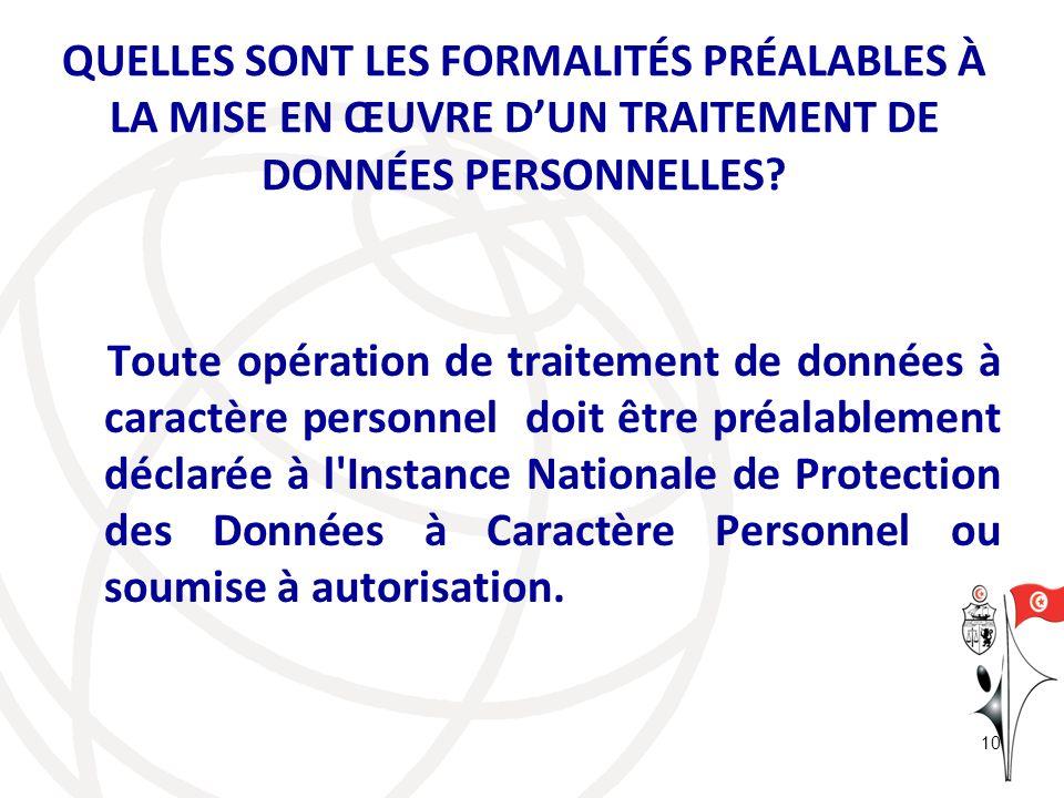 Toute opération de traitement de données à caractère personnel doit être préalablement déclarée à l'Instance Nationale de Protection des Données à Car