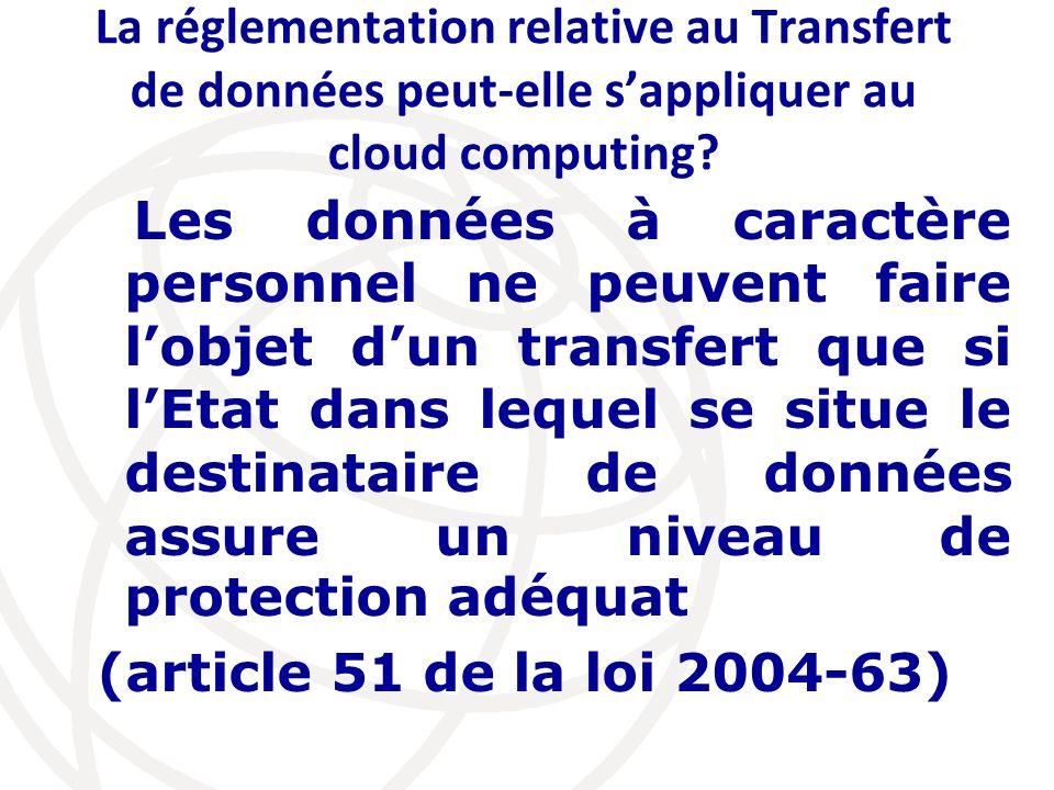 La réglementation relative au Transfert de données peut-elle sappliquer au cloud computing? Les données à caractère personnel ne peuvent faire lobjet