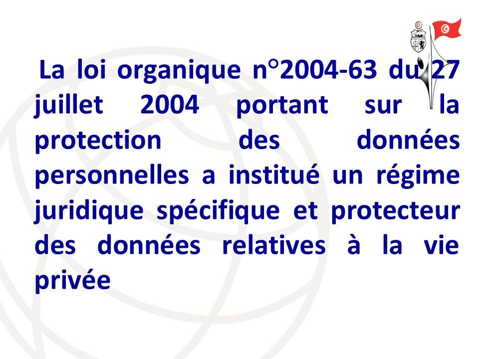 La loi organique n°2004-63 du 27 juillet 2004 portant sur la protection des données personnelles a institué un régime juridique spécifique et protecte