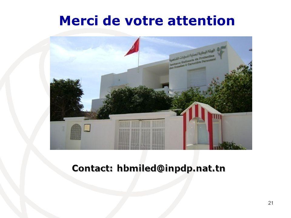 Merci de votre attention Contact: hbmiled@inpdp.nat.tn 21