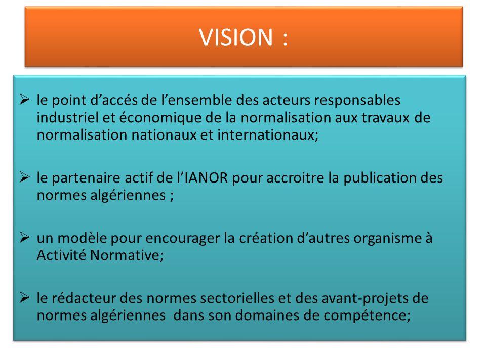 VISION : le point daccés de lensemble des acteurs responsables industriel et économique de la normalisation aux travaux de normalisation nationaux et