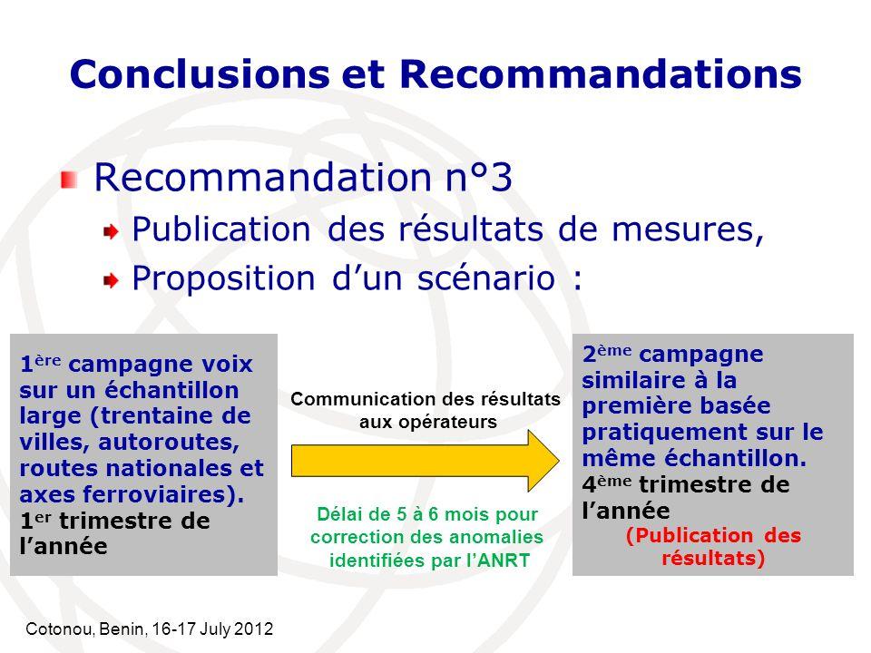 Cotonou, Benin, 16-17 July 2012 Conclusions et Recommandations Recommandation n°3 Publication des résultats de mesures, Proposition dun scénario : 1 è