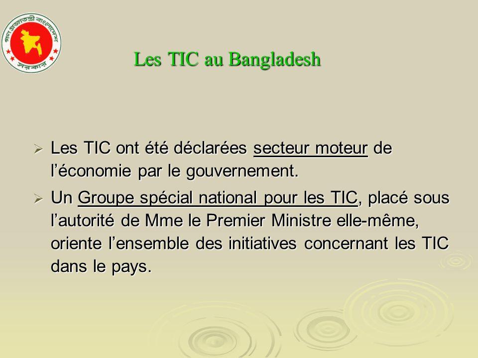 Les TIC au Bangladesh Les TIC ont été déclarées secteur moteur de léconomie par le gouvernement. Les TIC ont été déclarées secteur moteur de léconomie