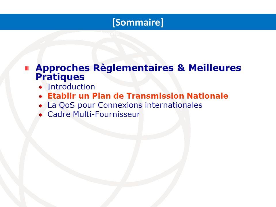 Approches Règlementaires & Meilleures Pratiques Introduction Etablir un Plan de Transmission Nationale La QoS pour Connexions internationales Cadre Mu
