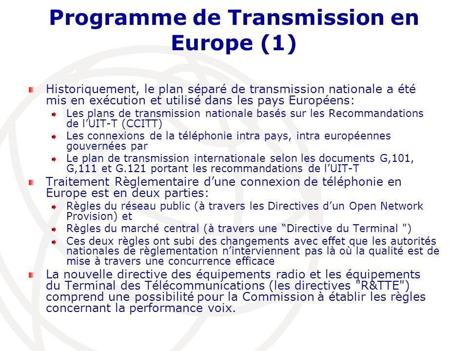Programme de Transmission en Europe (1) Historiquement, le plan séparé de transmission nationale a été mis en exécution et utilisé dans les pays Europ