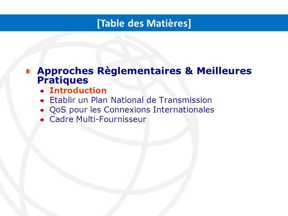 Approches Règlementaires & Meilleures Pratiques Introduction Etablir un Plan National de Transmission QoS pour les Connexions Internationales Cadre Mu