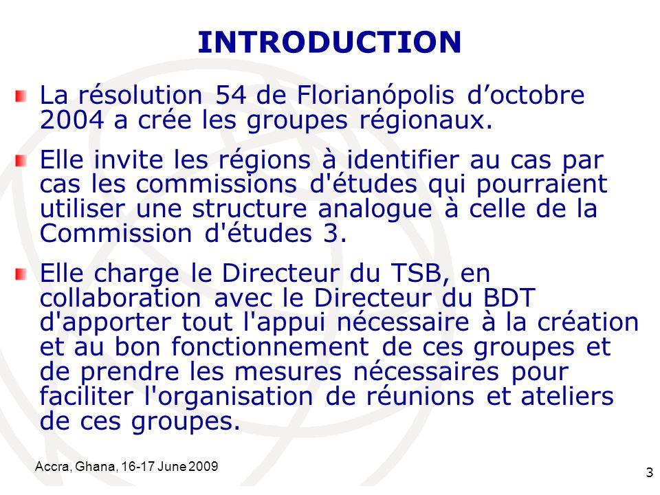 International Telecommunication Union Accra, Ghana, 16-17 June 2009 4 Quatre commissions détudes disposent de groupes régionaux.