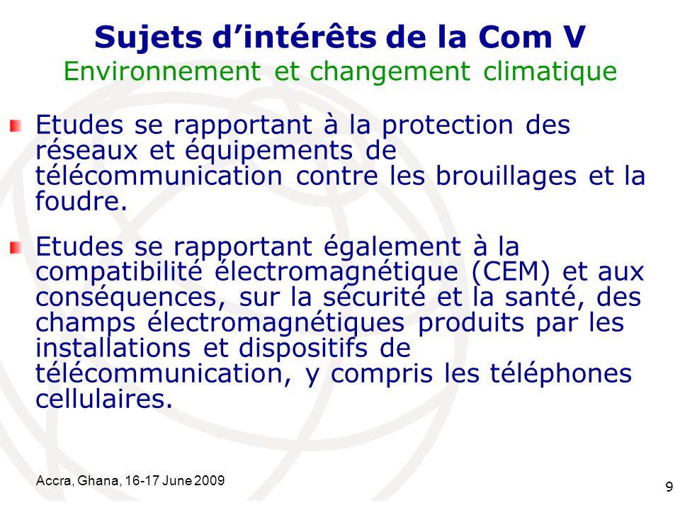 International Telecommunication Union Accra, Ghana, 16-17 June 2009 10 Etudes se rapportant aux installations extérieures existantes des réseaux métalliques et aux installations intérieures associées.