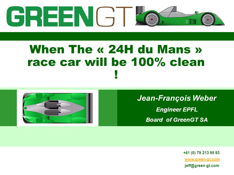 11.01.2014 When The « 24H du Mans » race car will be 100% clean .