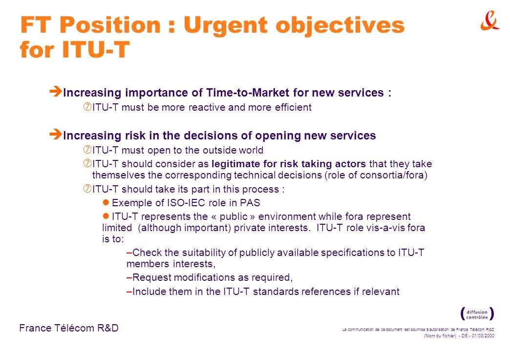 La communication de ce document est soumise à autorisation de France Télécom R&D (Nom du fichier) - D5 - 01/03/2000 France Télécom R&D FT Position : U