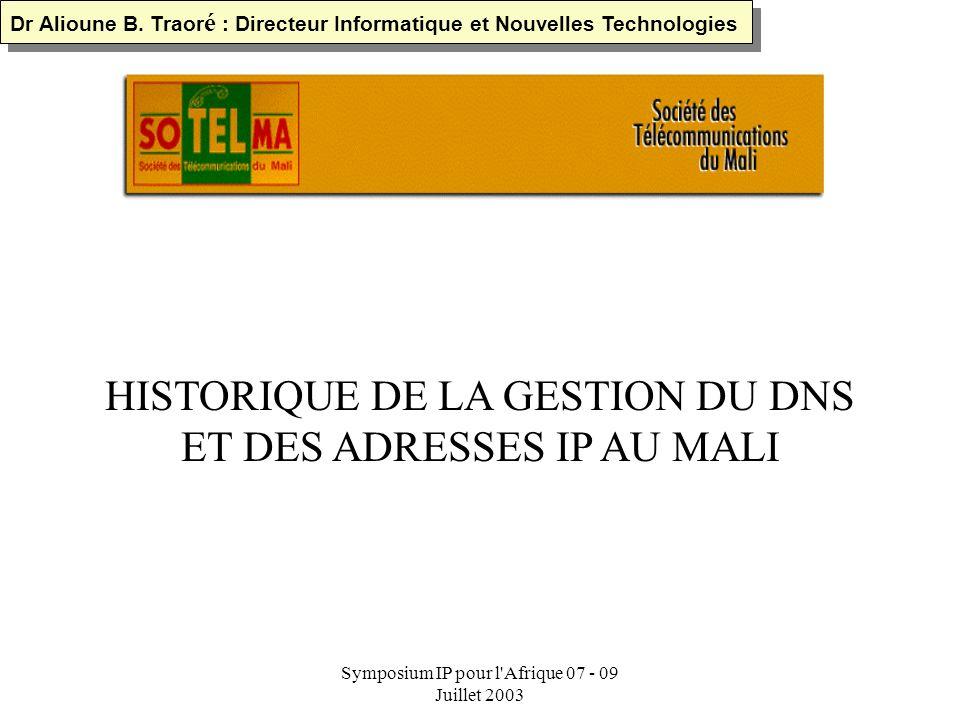 Symposium IP pour l'Afrique 07 - 09 Juillet 2003 INTERNET IP Chaque entité a une adresse IP